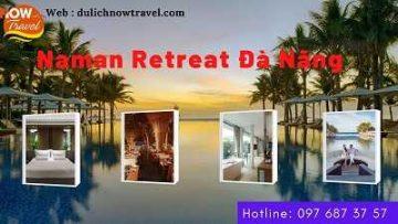 Naman Retreat Đà Nẵng – Resort 5 sao Đẳng Cấp