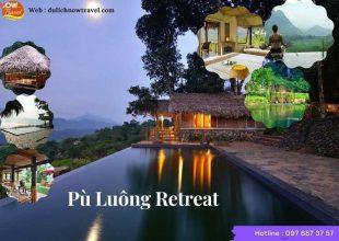 PÙ LUÔNG RETREAT- Resort cao cấp giữa núi rừng Thanh Hóa 2020