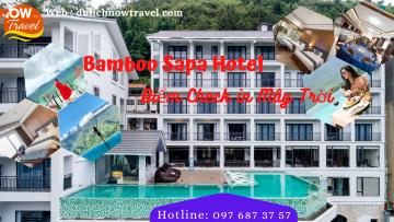 Combo BamBoo SaPa Hotel 2 ngày – Điểm Check in Mây Trời